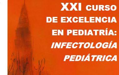 XXI Curso de excelencia en pediatría: infectología pediátrica