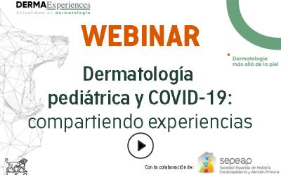 Webinar: Dermatología pediátrica y COVID-19: compartiendo experiencias