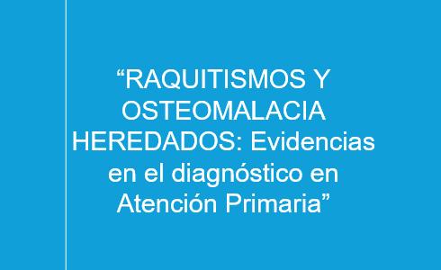 """Curso """"Raquitismos y Osteomalacia Heredados: Evidencias en el diagnóstico en Atención Primaria"""""""