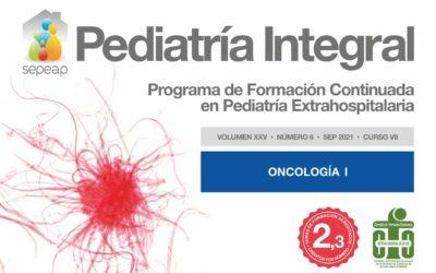 Pediatría Integral ha publicado el número 6 de 2021, el primero de los dos números dedicados a Oncología